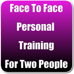 Face To Face Personal Training For Two People