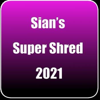 Sian's Super Shred 2021